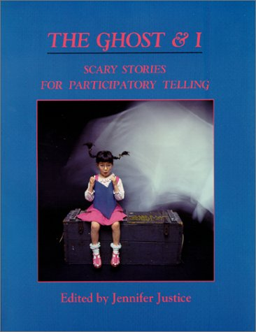9780938756378: The Ghost & I: Scary Stories for Paticipatory Telling
