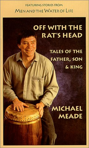 Off With the Rat's Head: Tales of the Father, Son & King (0938756478) by Meade, Michael