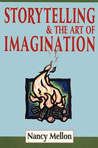 9780938756668: Storytelling & the Art of Imagination