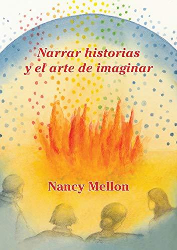 Narra Historias y El Arte de Imaginar: Nancy Mellon