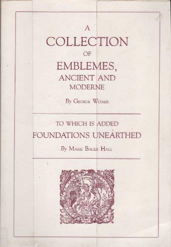 A Collection of Emblemes, Ancient, and Moderne: Wither, George