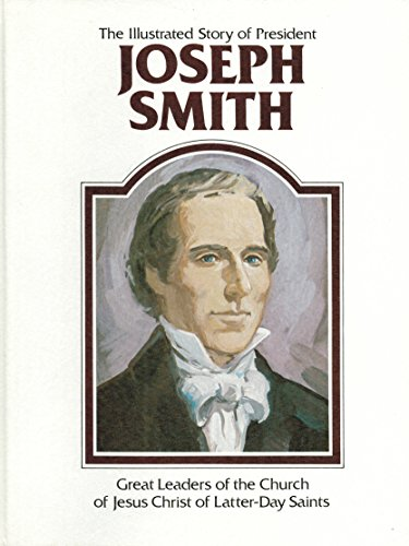 The illustrated story of President Joseph Smith: Della Mae Rasmussen