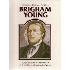 The illustrated story of President Brigham Young: Rasmussen, Della Mae