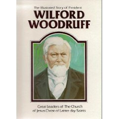 9780938762041: The illustrated story of President Wilford Woodruff (Great leaders of the Church of Jesus Christ of Latter-day Saints)