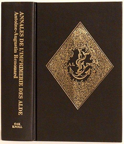 9780938768272: Annales De L'Imprimere Des Alde, Ou Histoire Des Trois Manuce Et De Leurs Editions