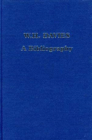 W.H. Davies: A Bibliography (Winchester Bibliographies of 20th Century Writers).