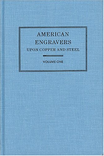 9780938768470: American Engravers upon Copper & Steel