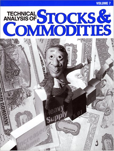Technical Analysis of Stocks and Commodities, Volume 7