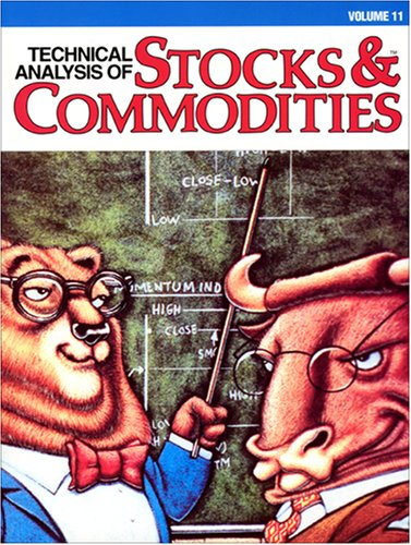 Technical Analysis of Stocks & Commodities, Volume 11: Hutson, Jack K.