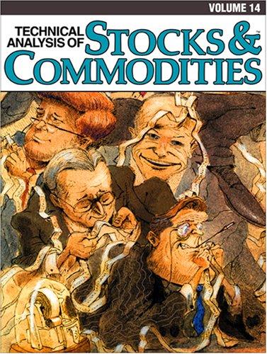 Technical Analysis of Stocks & Commodities, Volume 14: Huston, Jack K