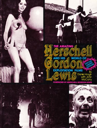 9780938782032: Amazing Herschell Gordon Lewis, and His World of Exploitation Films