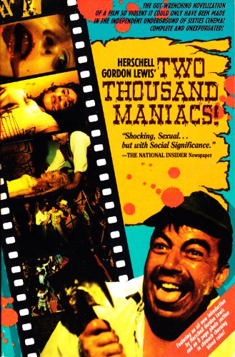 TWO THOUSAND MANIACS: Lewis, Herschell G.