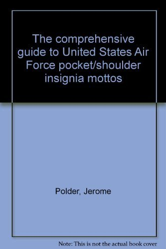 COMPREHENSIVE GUIDE TO UNITED STATES AIR FORCE: JEROME POLDER