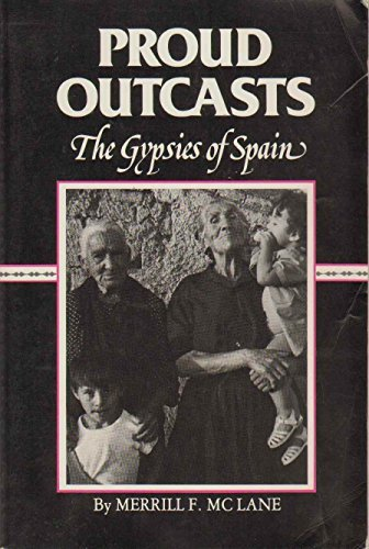 9780938813033: Proud Outcasts: The Gypsies of Spain