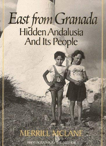 9780938813071: East from Granada: Hidden Andalusia and Its People