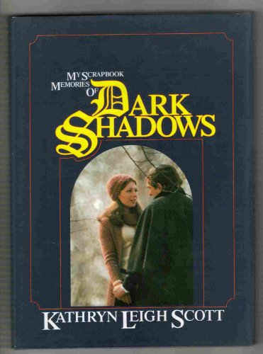 My Scrapbook: Memories of Dark Shadows: Scott, Kathryn Leigh