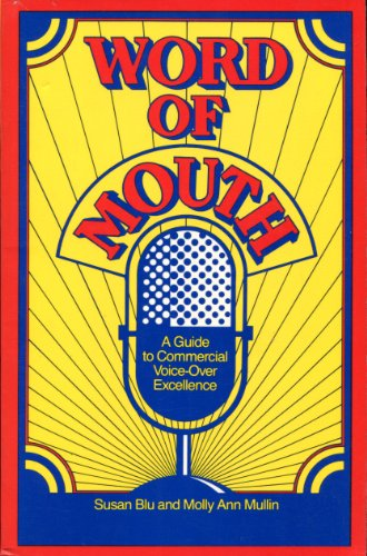 9780938817109: Word of Mouth: A Guide to Commercial Voice-Over Excellence