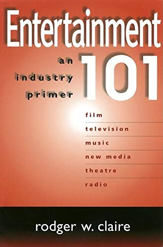 9780938817161: Entertainment 101: An Industry Primer