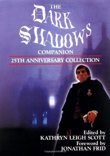 9780938817253: The Dark Shadows Companion: 25th Anniversary Collection