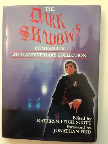 9780938817260: The Dark Shadows Companion: 25th Anniversary Collection