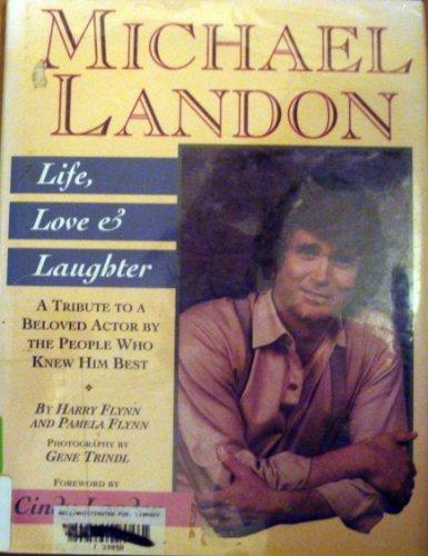 Michael Landon: Life, Love and Laughter: Flynn, Harry, Flynn, Michael J.
