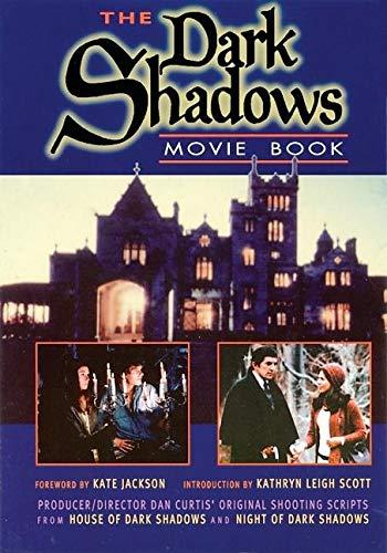 9780938817482: Dark Shadows Movie Book: House of Dark Shadows and Night of Dark Shadows: Producer/Director Dan Curtis' Original