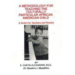 9780938818212: A methodology for teaching the culturally particular African American child