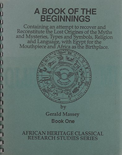 A Book of the Beginnings (African Heritage Classical Research Studies): Gerald Massey