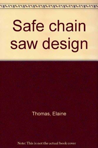 Safe chain saw design: Thomas, Elaine