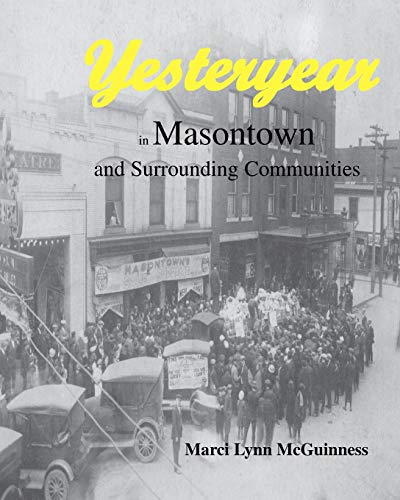 Yesteryear In Masontown: And Surrounding Communities: McGuinness, Marci Lynn