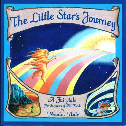 9780938837183: The Little Star's Journey: A Fairytale for Survivors of All Kinds
