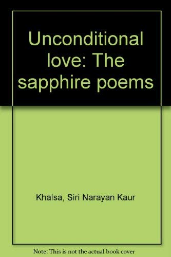 Unconditional Love The Sapphire Poems