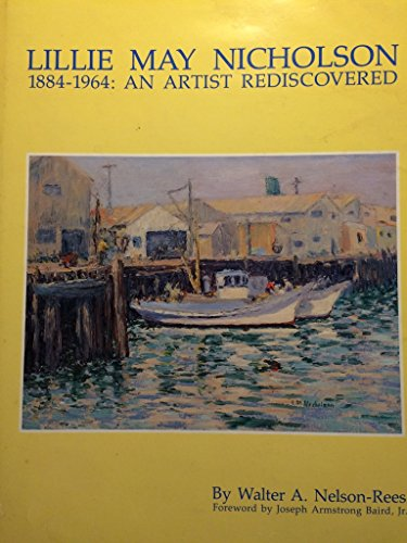 Lillie May Nicholson, 1884-1964: An Artist Rediscovered Including a Complete Catalog of Her Known...