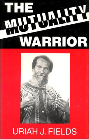 9780938844150: The Mutuality Warrior: The Person Best Prepared to Survive and Experience Meaning in Survival
