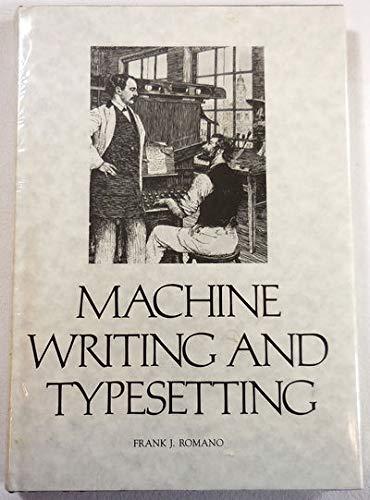Machine Writing and Typesetting: The Story of: Frank J. Romano