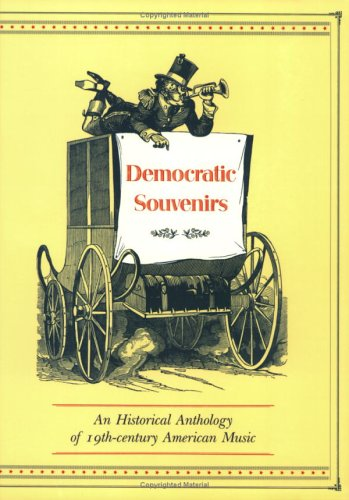 9780938856030: Democratic Souvenirs: An Historical Anthology of 19th Century American Music
