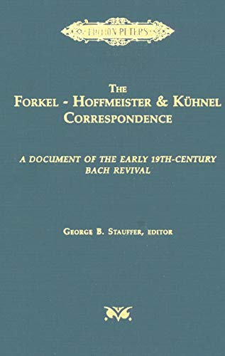 9780938856047: The Forkel-Hoffmeister and Kuhnel Correspondence: A Document of the Early 19Th-Century Bach Revival (English, German and German Edition)