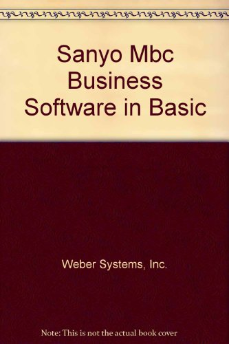 Sanyo Mbc Business Software in Basic: Weber Systems, Inc.