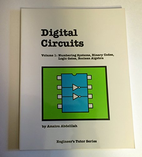 9780938862673: Digital Circuits: Numbering Systems, Binary Codes, Logic Gates, Boolean Algebra (Engineer's Tutor Series)