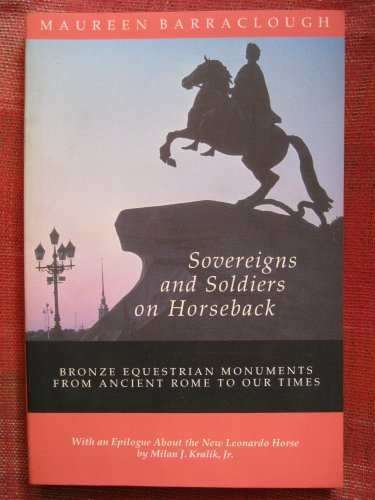 9780938864233: Sovereigns & Soldiers on Horseback: Bronze Equestrian Monuments from Ancient Rome to Our Times