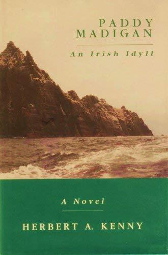 PADDY MADIGAN: AN IRISH IDYLL: Kenny, Herbert A.
