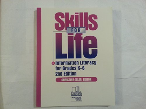 9780938865834: Skills for Life: Information Literacy for Grades K-6 (Professional Growth)