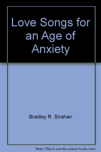 9780938872009: Love Songs for an Age of Anxiety