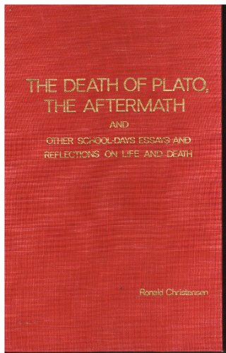 9780938876182: The death of Plato ; The aftermath ; and, Other school-days essays and reflections on life and death