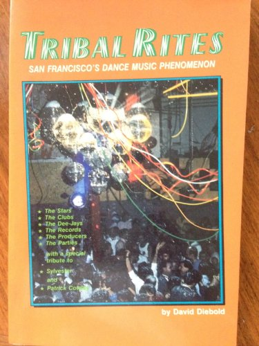 9780938889038: Tribal Rites: The San Francisco Dance Music Phenomenon 1978-88