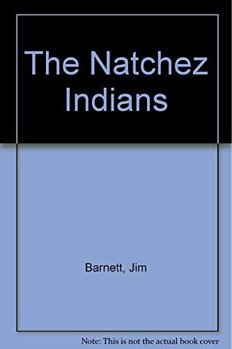 9780938896791: The Natchez Indians