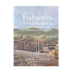 9780938896890: Fishweirs: A World Perspective with Emphasis on the Fishweirs of Mississippi