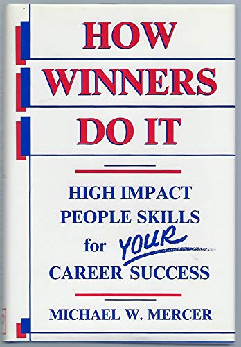 9780938901136: How winners do it: High-impact people skills for your career success