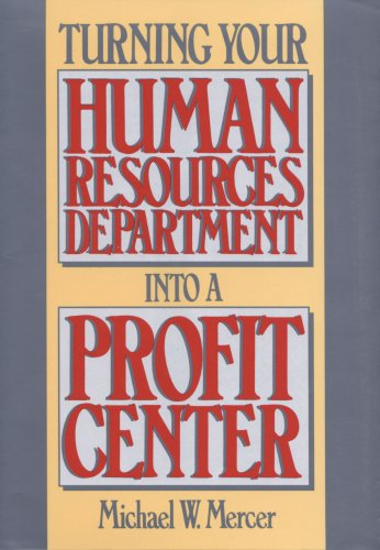 9780938901181: Turning Your Human Resources Department Into A Profit Center