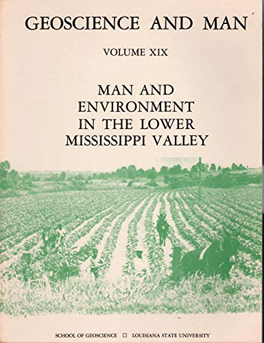 9780938909187: Man and Environment in the Lower Mississippi Valley - Geoscience and Man Volume 19